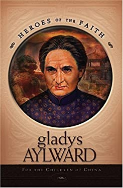 Gladys Aylward: For the Children of China