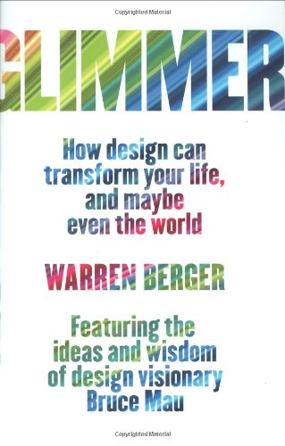 Glimmer: How Design Can Transform Your Life, and Maybe Even the World 9781594202339