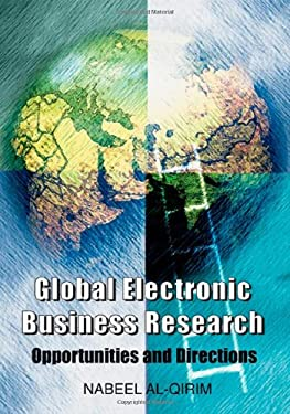 Global Electronic Business Research: Opportunities and Directions 9781591406426