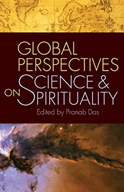 Global Perspectives on Science and Spirituality 9781599473390