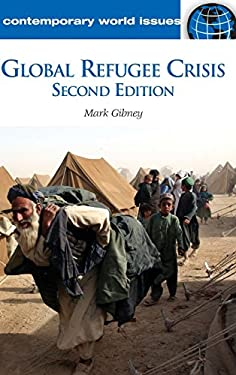 Global Refugee Crisis: A Reference Handbook 9781598844559