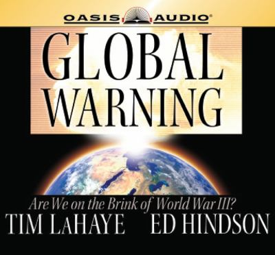 Global Warning: Are We on the Brink of World War III? 9781598592863