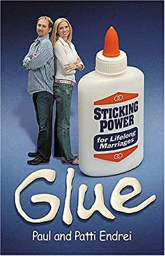 Glue: Sticking Power for Lifelong Marriages 9781599510118