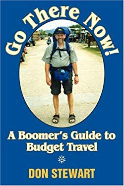 Go There Now!: A Boomer's Guide to Budget Travel 9781596637917