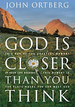 God Is Closer Than You Think: If God Is Always with Us, Why Is He So Hard to Find? 9781594151347