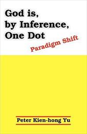 God Is, by Inference, One Dot: Paradigm Shift 7356202