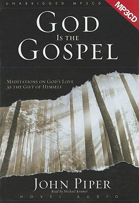 God Is the Gospel: Meditations on God's Love as the Gift of Himself 9781596443716