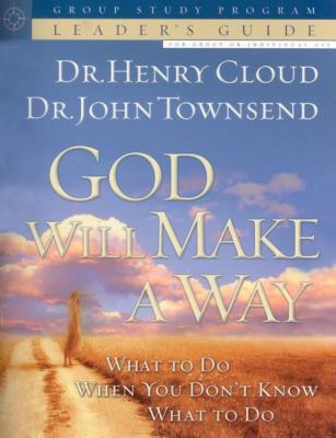 God Will Make a Way: What to Do When You Don't Know What to Do 9781591452652