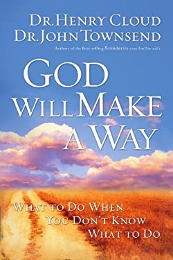 God Will Make a Way: What to Do When You Don't Know What to Do 9781591454298
