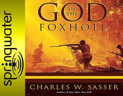 God in the Foxhole: Inspiring True Stories of Miracles on the Battlefield 9781598594676