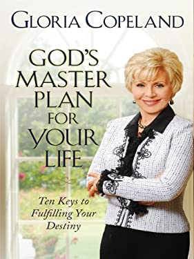 God's Master Plan for Your Life: Ten Keys to Fulfilling Your Destiny 9781594152849
