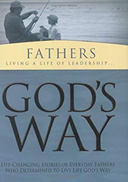 God's Way for Fathers: Living a Life of Leadership 9781593790073