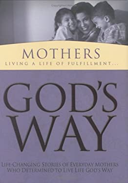 God's Way for Mothers: Living a Life of Fulfillment 9781593790059