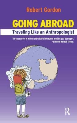 Going Abroad: Traveling Like an Anthropologist 9781594517709