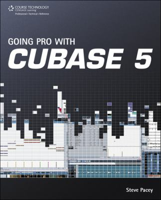 Going Pro with Cubase 5 9781598639711