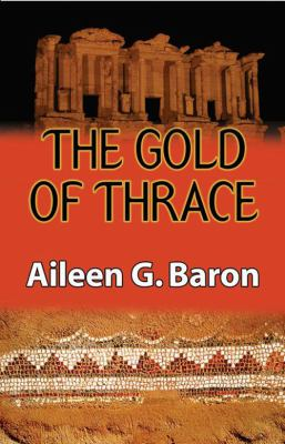 Gold of Thrace: A Tamar Saticoy Mystery 9781590587737