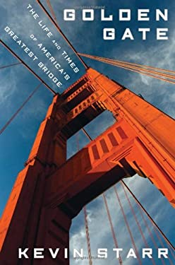 Golden Gate: The Life and Times of America's Greatest Bridge 9781596915343