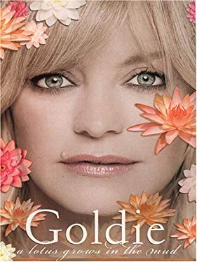 Goldie: A Lotus Grows in the Mud 9781594131448