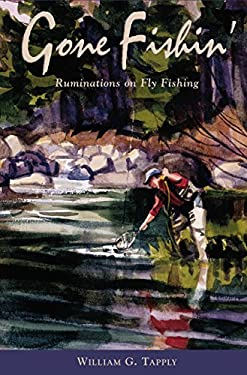 Gone Fishin': Ruminations on Fly Fishing 9781592288892