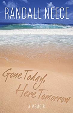 Gone Today, Here Tomorrow: A Memoir 9781593500139