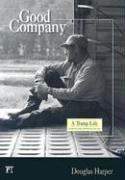 Good Company: A Tramp Life 9781594511844