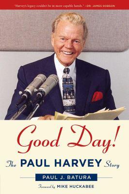 Good Day!: The Paul Harvey Story 9781596981560