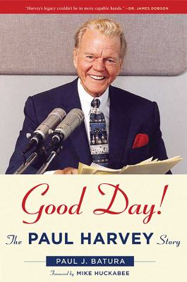 Good Day! : The Paul Harvey Story
