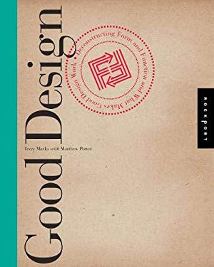 Good Design: Deconstructing Form and Function and What Makes Good Design Work 9781592535293