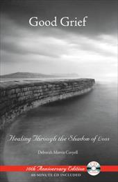 Good Grief: Healing Through the Shadow of Loss [With CD] 7302044