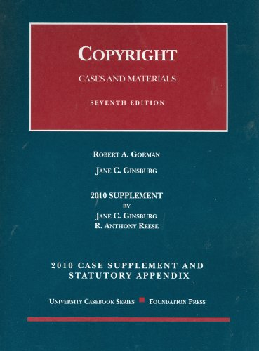 Copyright Case Supplement and Statutory Appendix: Cases and Materials 9781599418032