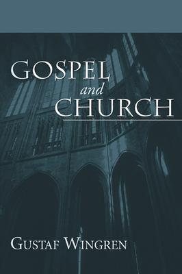 Gospel and Church 9781597525367