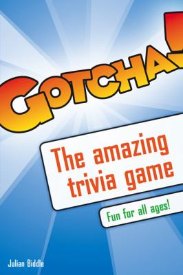 Gotcha!: The Amazing Trivia Game 9781592578191