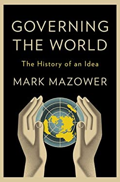 Governing the World: The History of an Idea 9781594203497