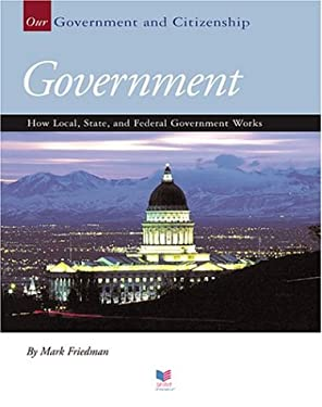 Government: How Local, State, and Federal Government Works 9781592963232