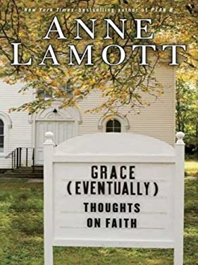 Grace (Eventually): Thoughts on Faith 9781594132650