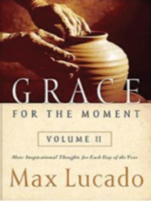 Grace for the Moment Volume II: More Inspirational Thoughts for Each Day of the Year 9781594151538