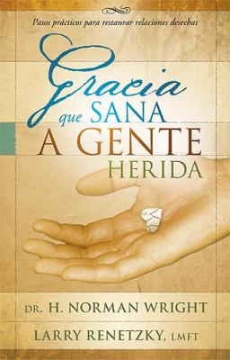 Gracia Que Sana Gente Herida 9781599791388
