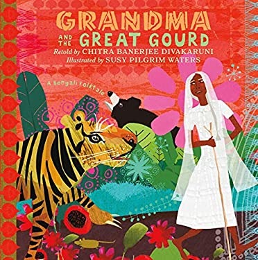 Grandma and the Great Gourd: A Bengali Folktale 9781596433786