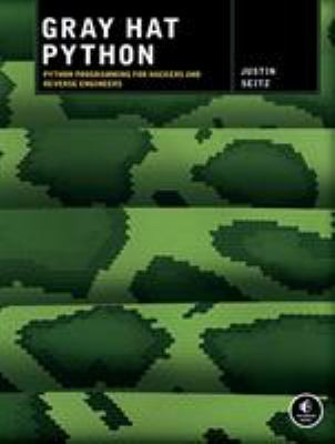 Gray Hat Python: Python Programming for Hackers and Reverse Engineers 9781593271923