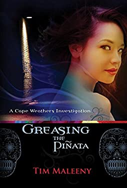Greasing the Pinata: A Cape Weathers Mystery 9781590585672