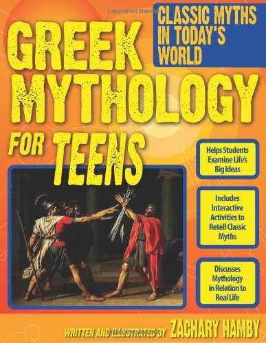 Greek Mythology for Teens: Classic Myths in Today's World 9781593637170