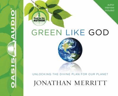 Green Like God: Unlocking the Divine Plan for Our Planet 9781598597172