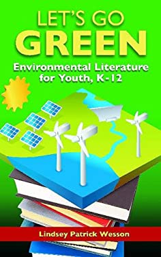 Green Reads: Best Environmental Resources for Youth, K-12 9781591588344