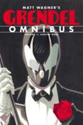 Grendel Omnibus Volume 1: Hunter Rose 9781595828934