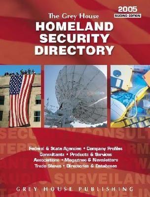 Grey House Homeland Security Directory, 2005 9781592370566
