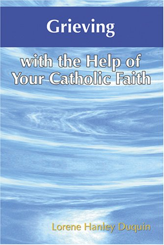 Grieving with the Help of Your Catholic Faith 9781592762002