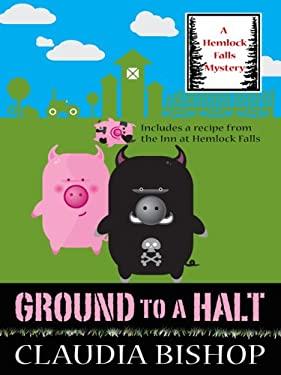 Ground to a Halt 9781597225434