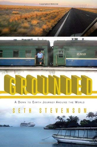 Grounded: A Down to Earth Journey Around the World 9781594484421
