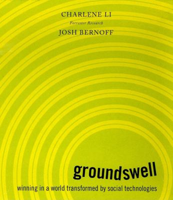 Groundswell: Winning in a World Transformed by Social Technologies 9781596592124