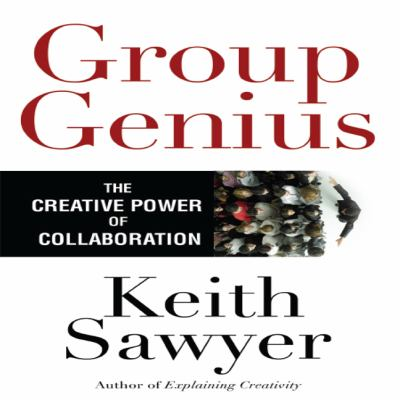Group Genius: The Creative Power of Collaboration 9781596591721